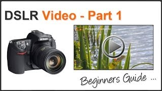 How To Shoot Video With a DSLR For Beginners PT 1
