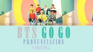 BTS - Go Go   Letra fácil (Pronunciación)