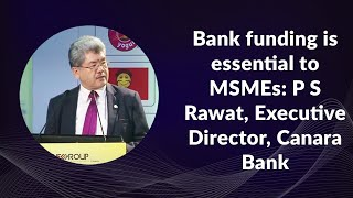 Bank funding is essential to MSMEs   P S