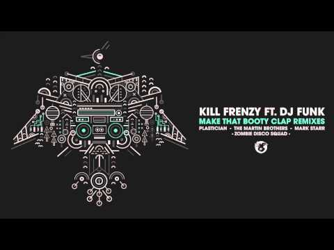 Kill Frenzy - Make That Booty Clap Feat. Dj Funk (zombie Disco Squad Remix) video