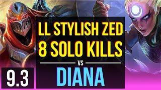 LL Stylish ZED vs DIANA (MID) | 8 solo kills, 2 early solo kills | NA Diamond | v9.3