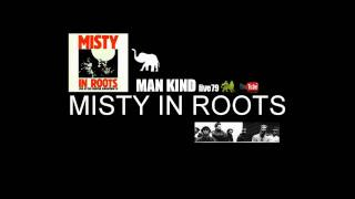 Watch Misty In Roots Man Kind Live video
