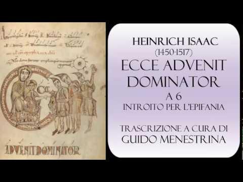 Heinrich Isaac - Ecce advenit