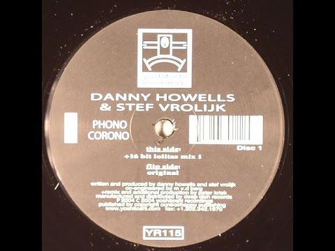 Danny Howells & Stef Vrolijk – Phono Corono (16 Bit Lolitas Mix 1)