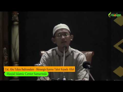 Ust. Abu Yahya Badrussalam - Menangis Karena Takut Kepada Allah