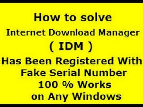 How to solve idm fake serial problem? all OS Windows 7,8,XP