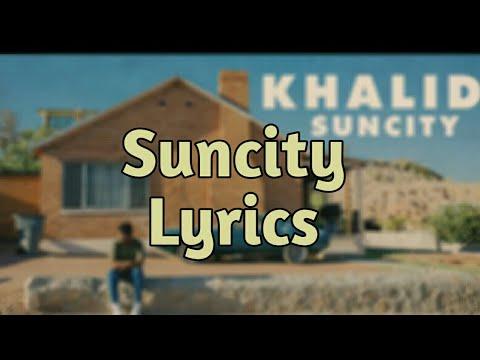 Khalid - Suncity (Lyrics) ft. Empress Of