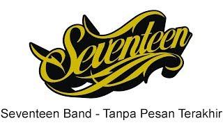 Seventeen - Tanpa Pesan Terakhir