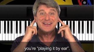Thành ngữ tiếng Anh thông dụng: Play it by ear