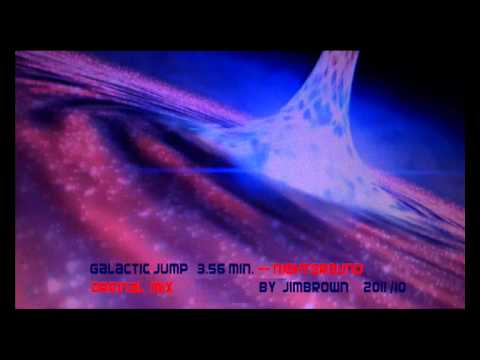 Galactic Jump 4.15 min - Short Orginal Mix -   NIGHTGROUND  -  by JiMBrOwN  - 2011 / 10