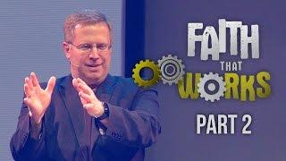 """Faith That Works"" Part 2 - Pastor Raymond Woodward"