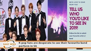 K-pop fans are desperate to see their favourite band perform in SA