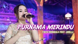 Download lagu Tasya Rosmala ft. Adella - Purnama Merindu ( )