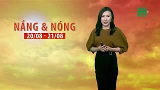 Thời tiết cuối ngày 21/08/2018: Nắng nóng ở miền Trung | VTC14