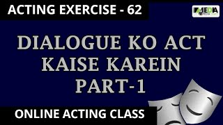 BOLLYWOOD ACTING EXERCISE - 62 Dialogue ko Act kaise karein Part - 1