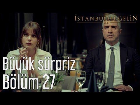 İstanbullu Gelin 27. Bölüm - Faruk'la Süreyya'ya Büyük Sürpriz