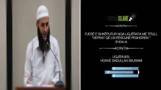 Tre njerëzve që nuk u pranohet namazi - Hoxhë Sadullah Bajrami
