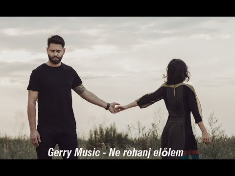 Gerry Music -  Ne Rohanj Előlem (Official Music Video)