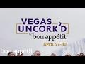 Vegas Uncork'd: The Premier Culinary and Wine Event in Las Vegas | Bon Appetit