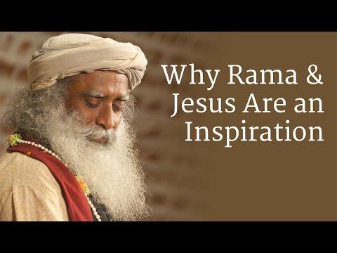 Why Rama and Jesus Are an Inspiration | Sadhguru
