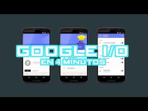 Google IO 2015 en 4 minutos