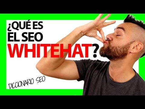 ¿Qué es el SEO WHITEHAT?