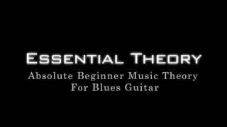 Absolute Beginner Music Theory For Blues Guitar