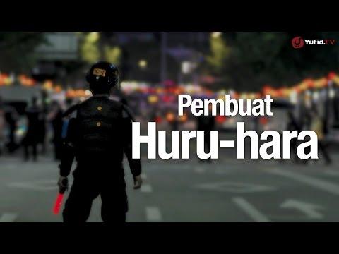 Ceramah Singkat: Pembuat Huru-hara - Ustadz Ahmad Zainuddin, Lc.