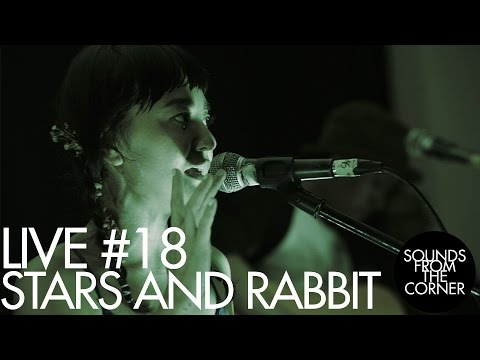 Sounds From The Corner : Live #18 Stars and Rabbit