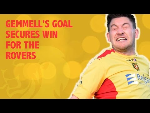 Gemmell's goal secures win for the Rovers
