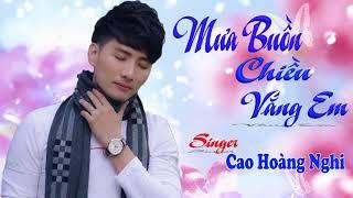 Mưa Buồn Chiều Vắng Em | Cao Hoàng Nghi Official