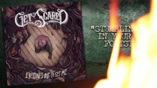 Get Scared - Stumbling In Your Footsteps (Everyone's Out To Get Me)
