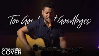 Download Lagu Too Good At Goodbyes - Sam Smith (Boyce Avenue acoustic cover) on Spotify & Apple Gratis STAFABAND
