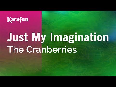 Karaoke Just My Imagination - The Cranberries *