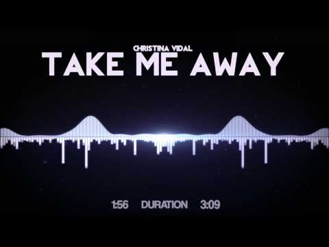 Christina Vidal - Take Me Away