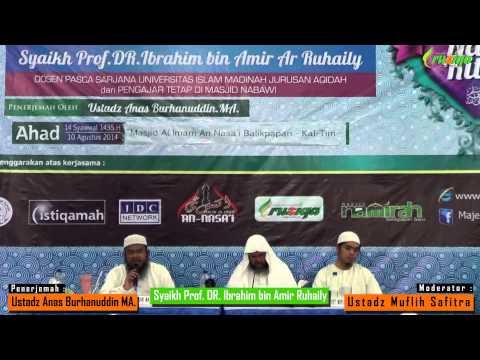 Syaikh Prof DR Ibrahim Bin Amir Ar Ruhaily - Semua Umatku Masuk Surga, Kecuali Yang Enggan