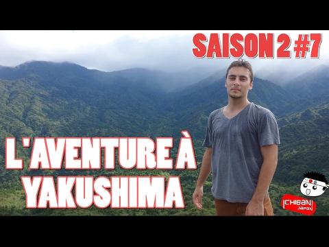 ICHIBAN JAPAN - Saison 2 Épisode 7 : L'aventure à Yakushima - Documentaire Japon