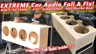 "Extreme Car Audio FAIL & Fix ""Bucket o' BASS"" Chevy -  4 12"" Subwoofers Ported Box Build Video 6"