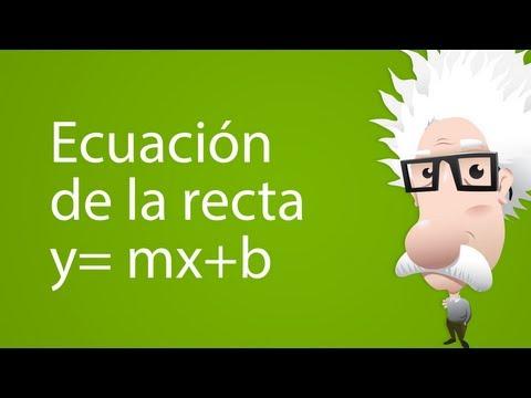 Ecuación de la recta y= mx+b
