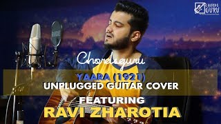 Yaara (1921) | Unplugged Version Guitar Cover by Ravi Zharotia | Chordsguru