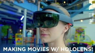 What its Like Making Movies With the HoloLens!