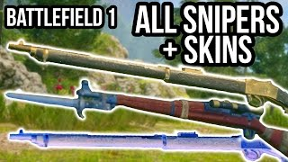 BATTLEFIELD 1 ALL SNIPERS + SKINS | BF1 Weapon Customize Menu