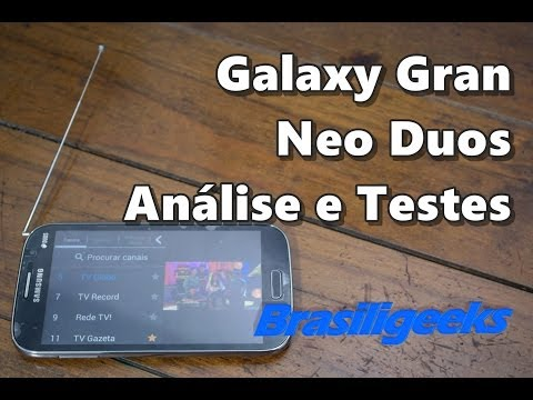 Galaxy Gran Neo Duos c/ TV Digital - Análise e Testes