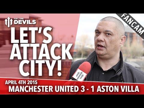 Let's Attack City! | Manchester United 3 Aston Villa 1 | FANCAM