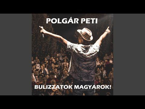 Bulizzatok magyarok!