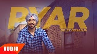 Pyar (Full Audio Song) | Diljit Dosanjh | Punjabi Romantic Song | Speed Records