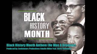 New Black History Month Anthem (He was a Dreamer) Original Song
