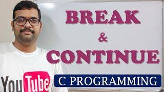 C PROGRAMMING - BREAK AND CONTINUE KEYWORDS