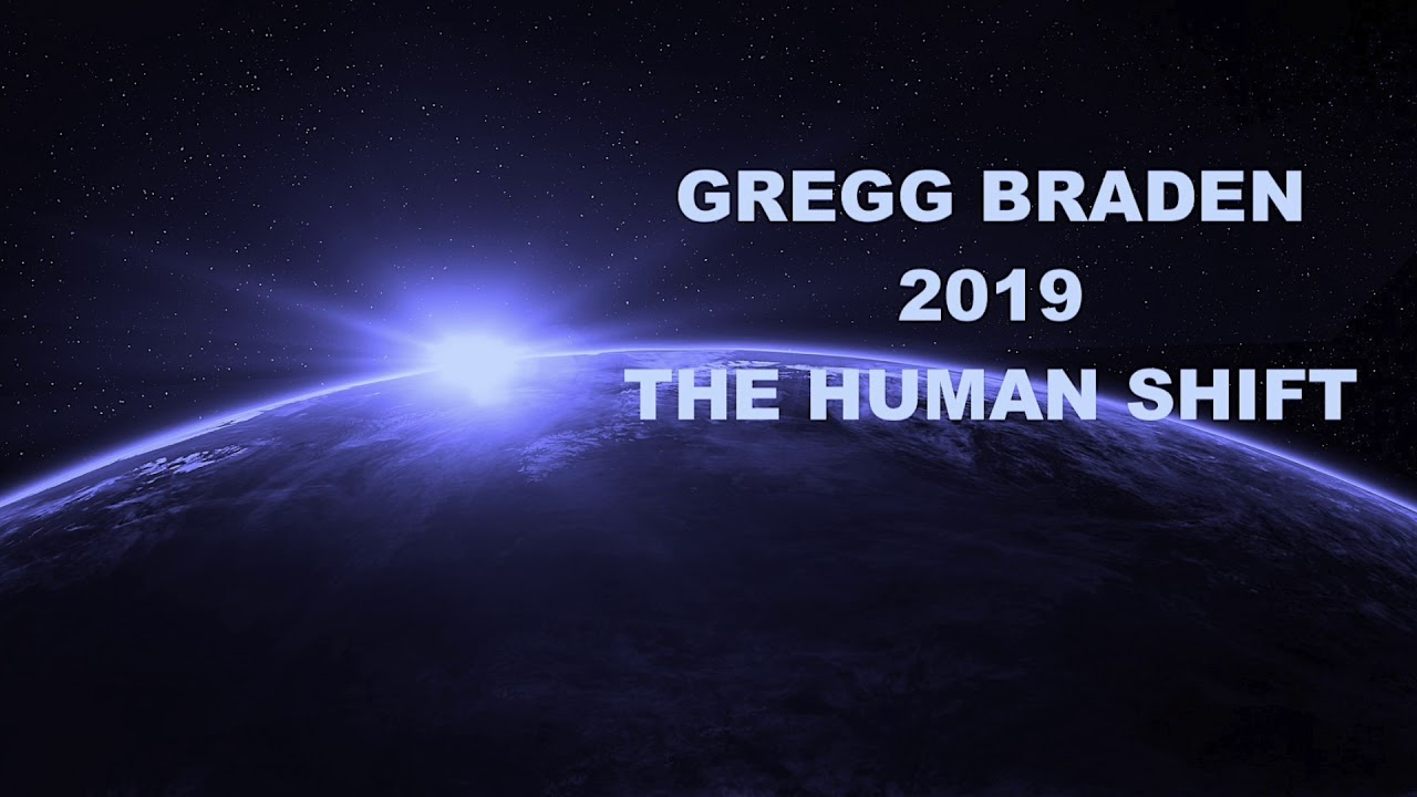 Gregg Braden - 2019 The Human Consciousness Shift