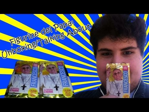 Figurine del Papa: Unboxing/Talking About